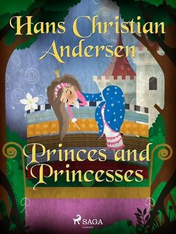 Andersen, Hans Christian - Princes and Princesses, ebook