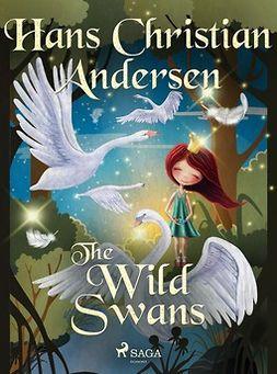 Andersen, Hans Christian - The Wild Swans, e-bok