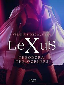 Bégaudeau, Virginie - LeXuS: Theodora, The Workers - erotic dystopia, ebook