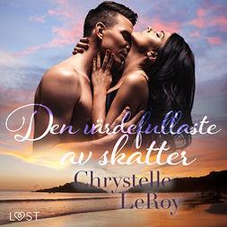 Leroy, Chrystelle - Den värdefullaste av skatter - erotisk novell, audiobook