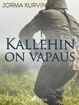 Kurvinen, Jorma - Kallehinonvapaus, ebook