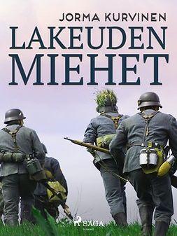 Kurvinen, Jorma - Lakeuden miehet, ebook