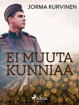 Kurvinen, Jorma - Eimuutakunniaa, ebook