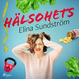 Sundström, Elina - Hälsohets, audiobook