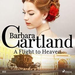 Cartland, Barbara - A Flight to Heaven (Barbara Cartland's Pink Collection 102), audiobook