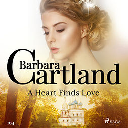 Cartland, Barbara - A Heart Finds Love (Barbara Cartland's Pink Collection 104), audiobook