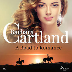Cartland, Barbara - A Road to Romance (Barbara Cartland's Pink Collection 112), äänikirja