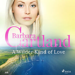 Cartland, Barbara - A Wilder Kind of Love (Barbara Cartland's Pink Collection 116), audiobook