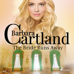 Cartland, Barbara - The Bride Runs Away (Barbara Cartland's Pink Collection 117), audiobook