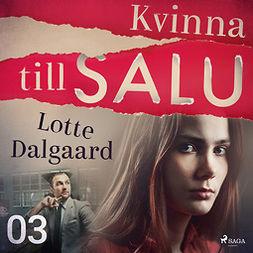 Dalgaard, Lotte - Kvinna till salu 3, audiobook