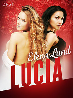 Lund, Elena - Lucia - Erotic Short Story, ebook