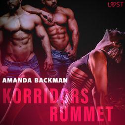Backman, Amanda - Korridorsrummet - erotisk novell, äänikirja