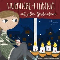 Lundme, Tomas Lagermand - Huddinge-Hanna och julen - fjärde advent, audiobook