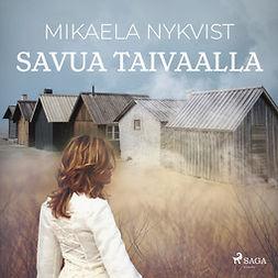 Nykvist, Mikaela - Savua taivaalla, äänikirja