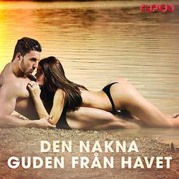 Cupido, - - Den nakna guden från havet, audiobook