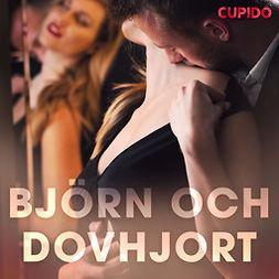 Cupido, - - Björn och dovhjort, audiobook