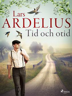 Ardelius, Lars - Tid och otid, ebook