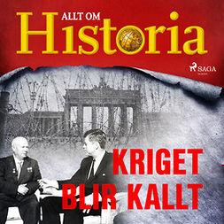 Lundstedt, Gert - Kriget blir kallt, audiobook