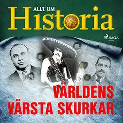 Historia, Allt om - Världens värsta skurkar, äänikirja