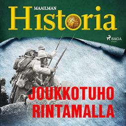 Heikkilä, Harri - Joukkotuho rintamalla, äänikirja