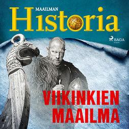 Puhakka, Jussi - Viikinkien maailma, äänikirja