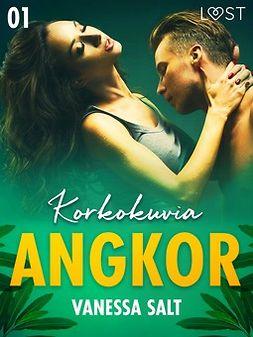 Salt, Vanessa - Angkor 1: Korkokuvia - eroottinen novelli, e-kirja