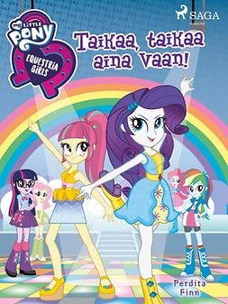 Finn, Perdita - My Little Pony - Equestria Girls - Taikaa, taikaa aina vaan!, ebook