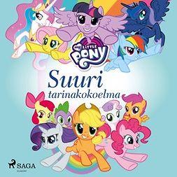Kemppinen, Terhi - My Little Pony - Suuri tarinakokoelma, audiobook