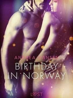 Hansen, Andrea - Birthday in Norway - Erotic Short Story, ebook