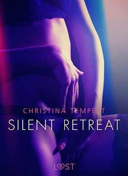 Tempest, Christina - Silent Retreat - Erotic Short Story, e-kirja
