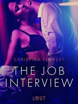 Tempest, Christina - The Job Interview - Erotic Short Story, ebook