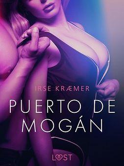 Kræmer, Irse - Puerto de Mogán - Erotic Short Story, ebook