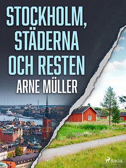 Müller, Arne - Stockholm, städerna och resten, ebook