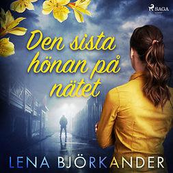 Björkander, Lena - Den sista hönan på nätet, audiobook