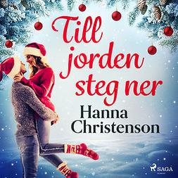 Christenson, Hanna - Till jorden steg ner, audiobook