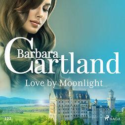 Cartland, Barbara - Love by Moonlight (Barbara Cartland's Pink Collection 122), äänikirja