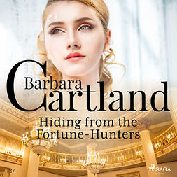 Cartland, Barbara - Hiding From the Fortune-Hunters (Barbara Cartland's Pink Collection 127), audiobook