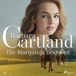 Cartland, Barbara - The Marquis is Deceived (Barbara Cartland's Pink Collection 128), äänikirja