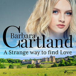 Cartland, Barbara - A Strange Way to Find Love (Barbara Cartland's Pink Collection 134), audiobook