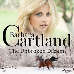 Cartland, Barbara - The Unbroken Dream (Barbara Cartland's Pink Collection 135), äänikirja