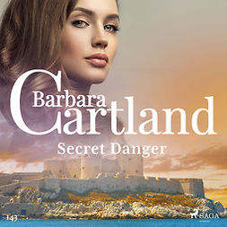 Cartland, Barbara - Secret Danger (Barbara Cartland's Pink Collection 143), audiobook