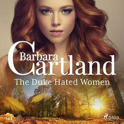 Cartland, Barbara - The Duke Hated Women (Barbara Cartland's Pink Collection 145), audiobook