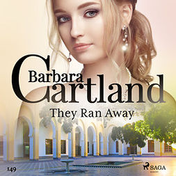 Cartland, Barbara - They Ran Away (Barbara Cartland's Pink Collection 149), audiobook