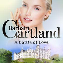 Cartland, Barbara - A Battle of Love (Barbara Cartland's Pink Collection 150), audiobook