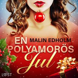 Edholm, Malin - En polyamorös jul - erotisk julnovell, audiobook