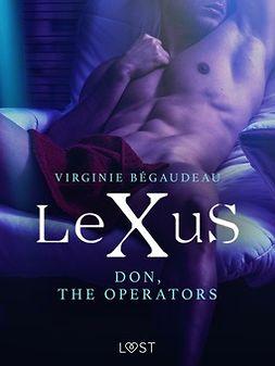 Bégaudeau, Virginie - LeXuS: Don, The Operators - erotic dystopia, e-kirja