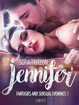 Fritzson, Sofia - Jennifer: Fantasies and Sensual Evenings 1 - Erotic Short Story, ebook