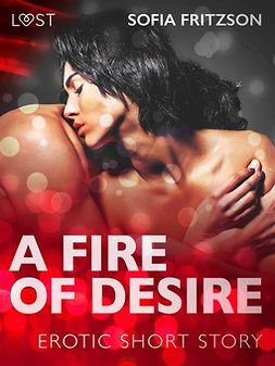Fritzson, Sofia - A Fire of Desire - Erotic Short Story, ebook