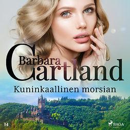Cartland, Barbara - Kuninkaallinen morsian, äänikirja