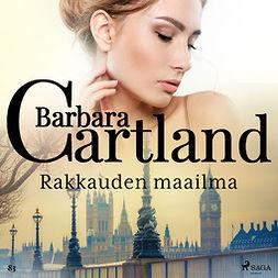 Cartland, Barbara - Rakkauden maailma, äänikirja